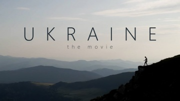Ukraine. The movie - Большое путешествие по Украине